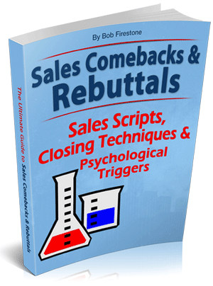 The Ultimate Guide to Sales Comebacks and Rebuttals Ultimate Sales Rebuttal Guide